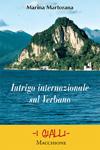 Intrigo internazionale sul Verbano - Marina Martorana